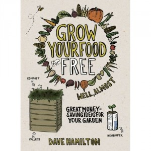 Grow your food for free by Dave Hamilton